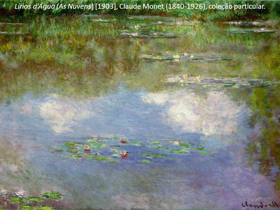 Lírios d'Água (As Nuvens) [1903], Claude Monet (1840-1926), coleção particular.